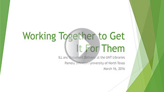 Working Together to Get It For Them: ILL and Document Delivery at the UNT Libraries Presented by Pamela Johnston